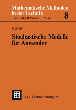 Stochastische Modelle für Anwender von Weiss,  Peter