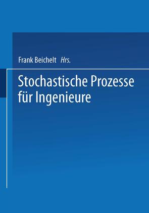 Stochastische Prozesse für Ingenieure von Beichelt,  Frank