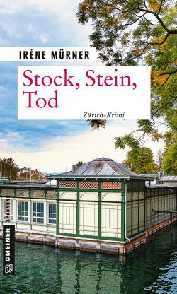 Stock, Stein, Tod von Mürner,  Irène