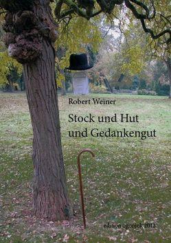Stock und Hut und Gedankengut von Weiner,  Robert