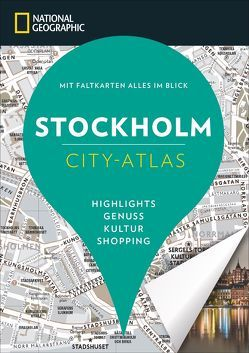 NATIONAL GEOGRAPHIC City-Atlas Stockholm von Noyoux,  Vincent, Tell,  Johan