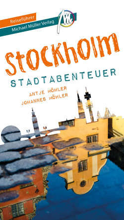 Stockholm – Stadtabenteuer Reiseführer Michael Müller Verlag von Möhler,  Johannes