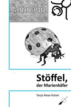 Stöffel, der Marienkäfer von Holzer,  Tanja