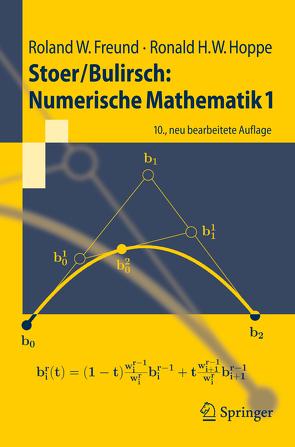 Stoer/Bulirsch: Numerische Mathematik 1 von Freund,  Roland W., Hoppe,  Ronald W.