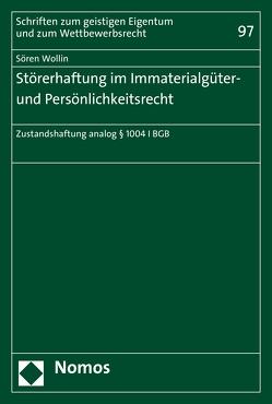 Störerhaftung im Immaterialgüter- und Persönlichkeitsrecht von Wollin,  Sören