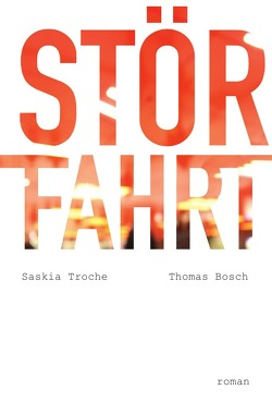 Störfahrt von Bosch,  Thomas, Troche,  Saskia