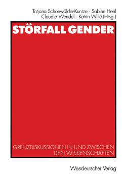 Störfall Gender von Heel,  Sabine, Schönwälder-Kuntze,  Tatjana, Wendel,  Claudia, Wille,  Katrin