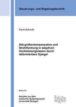 Störgrößenkompensation und Strahlformung in adaptiven Hochleistungslasern durch deformierbare Spiegel von Schmidt,  Kevin