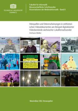 Störquellen und Störerscheinungen in zeithistorischen Videodokumenten am Beispiel digitalisierter Videobestände sächsischer Lokalfernsehsender von Müller,  Stefanie