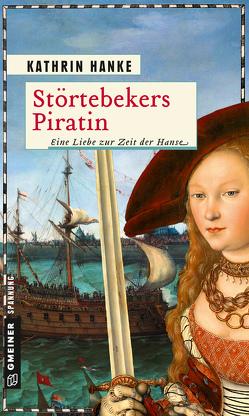 Störtebekers Piratin von Hanke,  Kathrin