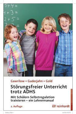 Störungsfreier Unterricht trotz ADHS von Gawrilow,  Caterina, Gold,  Andreas, Guderjahn,  Lena