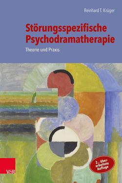 Störungsspezifische Psychodramatherapie von Kellermann,  Peter Felix, Krüger,  Reinhard T., Rohde-Dachser,  Christa