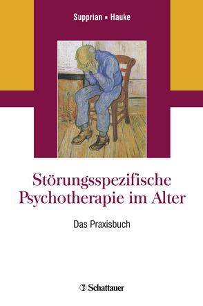 Störungsspezifische Psychotherapie im Alter von Hauke,  Christina, Supprian,  Tillmann