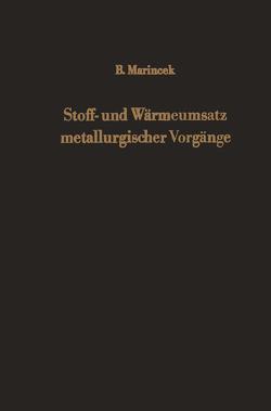 Stoff- und Wärmeumsatz metallurgischer Vorgänge von Marincek,  B.