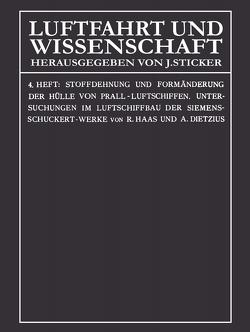 Stoffdehnung und Formänderung der Hülle von Prall-Luftschiffen von Dietzius,  Alexander, Haas,  Rudolf