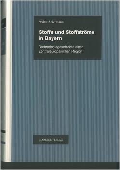 Stoffe und Stoffströme in Bayern von Ackermann,  Walter