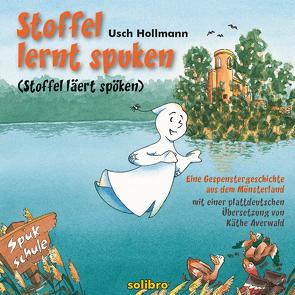 Stoffel lernt spuken/Stoffel läert spöken von Averwald,  Käthe, Hennig,  Dirk, Hollmann,  Usch