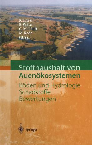 Stoffhaushalt von Auenökosystemen von Friese,  Kurt, Miehlich,  Günter, Rode,  Michael, Witter,  Barbara
