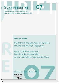 Stoffstrommanagement in ländlich strukturschwachen Regionen von Bidlingmaier,  Werner, Thrän,  Daniela