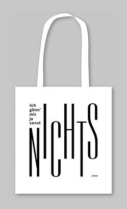 Stofftasche Ich gönn' mir ja sonst NICHTS von Groh,  Joachim