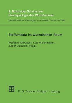 Stoffumsatz im wurzelnahen Raum von Augustin,  Jürgen, Merbach,  Wolfgang, Wittenmayer,  Lutz