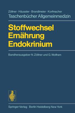 Stoffwechsel Ernährung Endokrinium von Bauer,  H.J., Heuckenkamp,  P.-U., Karl,  H.J., May,  P., Standl,  E., Wolfram,  G., Zöllner,  N.