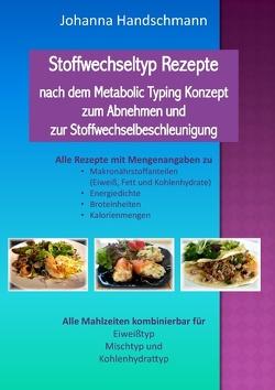 Stoffwechseltyp Rezepte nach dem Metabolic Typing Konzept zum Abnehmen und zur Stoffwechselbeschleunigung von Handschmann,  Johanna