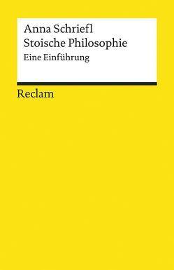 Stoische Philosophie von Schriefl,  Anna