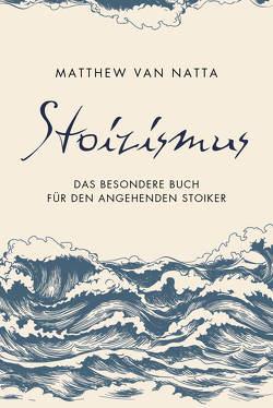 Stoizismus von Stoll,  Cornelia, Van Natta,  Matthew