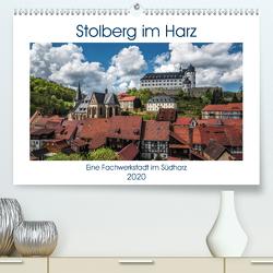 Stolberg im Harz (Premium, hochwertiger DIN A2 Wandkalender 2020, Kunstdruck in Hochglanz) von Gierok,  Steffen