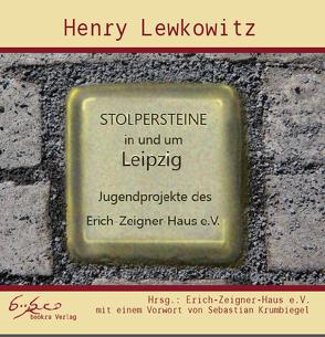 Stolpersteine in und um Leipzig von Krumbiegel,  Sebastian, Lewkowitz,  Henry