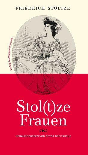 Stoltze Frauen von Breitkreuz,  Petra, Stoltze,  Friedrich