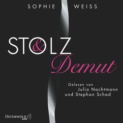Stolz und Demut von Nachtmann,  Julia, Schad,  Stephan, Weiss,  Sophie