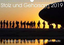 Stolz und Gehorsam. Impressionen von Soldaten im täglichen Einsatz (Wandkalender 2019 DIN A4 quer) von Lehmann (Hrsg.),  Steffani