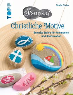 Stone-Art Christliche Motive von Fischer,  Claudia