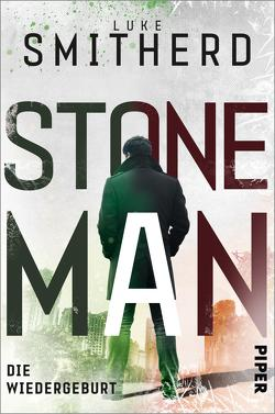 Stone Man. Die Wiedergeburt von Decker,  Andreas, Smitherd,  Luke