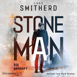 Stone Man. Die Ankunft (Stone Man 1) von Bremer,  Mark, Decker,  Andreas, Smitherd,  Luke