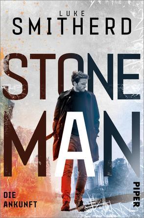 Stone Man. Die Ankunft von Decker,  Andreas, Smitherd,  Luke
