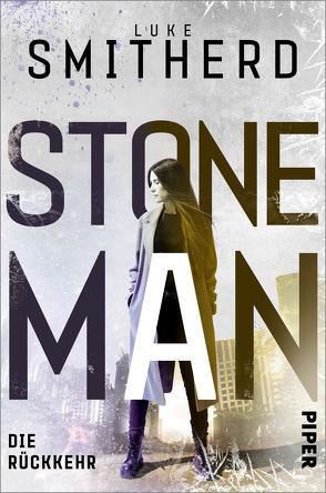 Stone Man. Die Rückkehr von Decker,  Andreas, Smitherd,  Luke