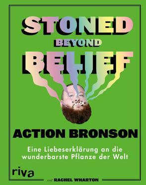 Stoned Beyond Belief von Bronson,  Action, Wharton,  Rachel