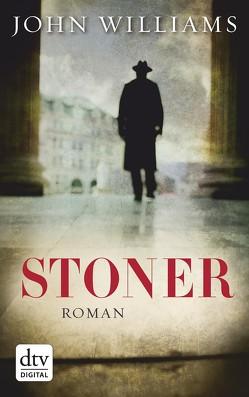 Stoner Sonderausgabe mit einem umfangreichen Anhang zu Leben und Werk von Robben,  Bernhard, Williams,  John