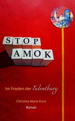 Stop Amok! von Kunz,  Christina Maria