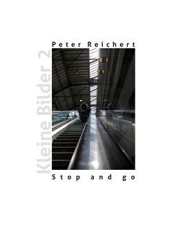Stop and go von Reichert,  Peter