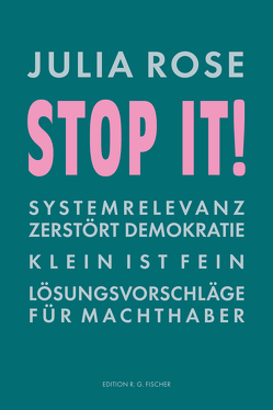 Stop it! von Rose,  Julia