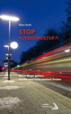 STOP Kurskorrektur ?! von Roth,  Ellen