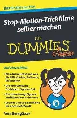 Stop-Motion-Trickfilme selber machen für Dummies Junior von Borngässer,  Vera