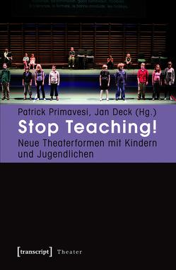 Stop Teaching! von Deck,  Jan, Primavesi,  Patrick