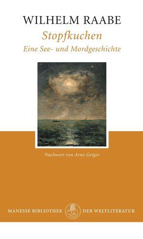 Stopfkuchen von Geiger,  Arno, Raabe,  Wilhelm