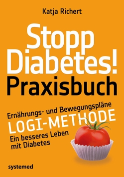 Stopp Diabetes! Praxisbuch von Richert,  Katja