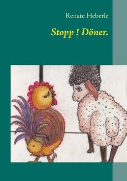Stopp ! Döner. von BoD Books on Demand,  Norderstedt, Heberle,  Renate
